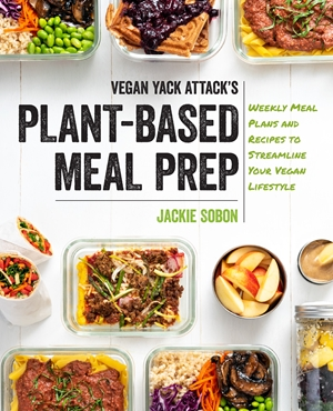 Vegan Yack Attack's Plant-Based Meal Prep