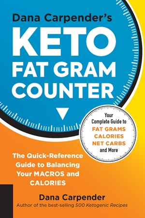 Dana Carpender's Keto Fat Gram Counter
