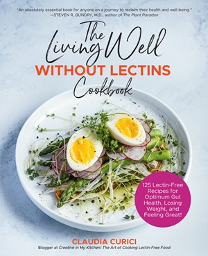 The Living Well Without Lectins Cookbook