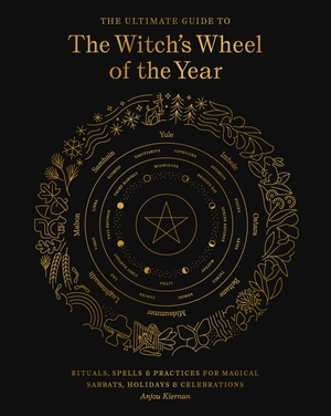 The Ultimate Guide to the Witch's Wheel of the Year