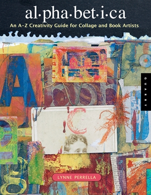 Alphabetica An A-Z Creativity Guide for Collage and Book Artists