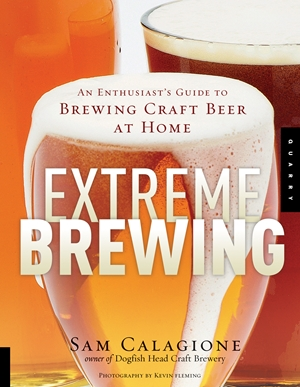 Extreme Brewing An Enthusiast's Guide to Brewing Craft Beer at Home