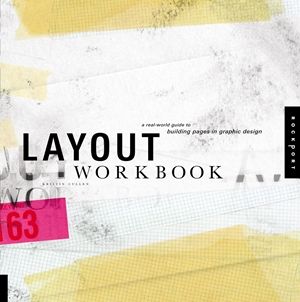 Layout Workbook A Real-World Guide to Building Pages in Graphic Design