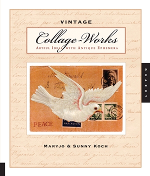 Vintage Collage-Works Artful Ideas with Antique Ephemera