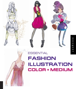 Essential Fashion Illustration: Color and Medium
