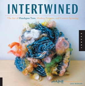 Intertwined The Art of Handspun Yarn, Modern Patterns, and Creative Spinning