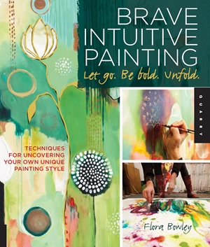 Brave Intuitive Painting-Let Go, Be Bold, Unfold!