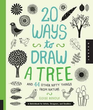 20 Ways to Draw a Tree and 44 Other Nifty Things from Nature