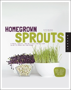 Homegrown Sprouts A Fresh, Healthy, and Delicious Step-by-Step Guide to Sprouting Year Round