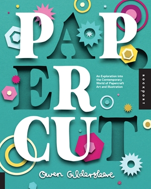 Paper Cut An Exploration Into the Contemporary World of Papercraft Art and Illustration