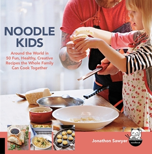 Noodle Kids Around the World in 50 Fun, Healthy, Creative Recipes the Whole Family Can Cook Together