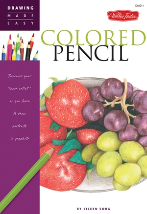 "Colored Pencil Discover your ""inner artist"" as you learn to draw a range of popular subjects in colored pencil"