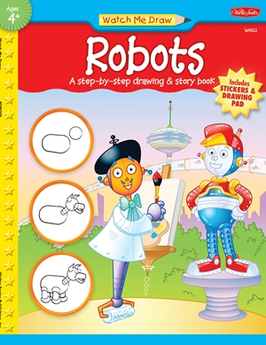 Robots A step-by-step drawing & story book
