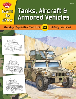 Learn to Draw Tanks, Aircraft & Armored Vehicles