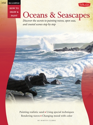 Oil & Acrylic: Oceans & Seascapes