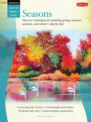 Watercolor: Seasons Discover techniques for painting spring, summer, autumn, and winter--step by step