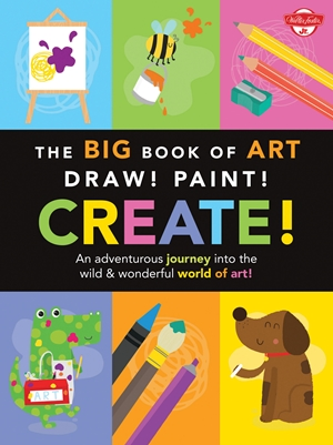 The Big Book of Art: Draw! Paint! Create!
