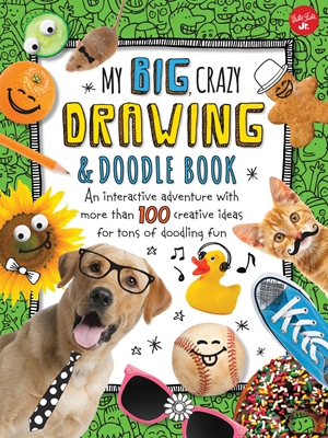 My Big, Crazy Drawing & Doodle Book