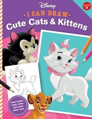 I Can Draw Disney: Cute Cats & Kittens