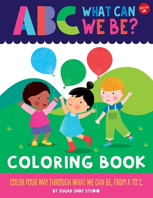 ABC for Me: ABC What Can We Be? Coloring Book
