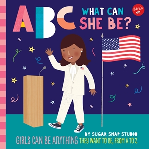 ABC for Me: ABC What Can She Be?