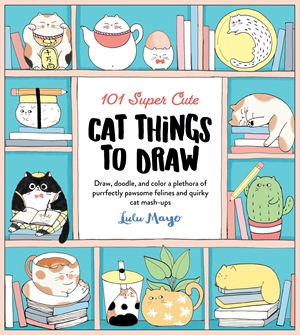 101 Super Cute Cat Things to Draw