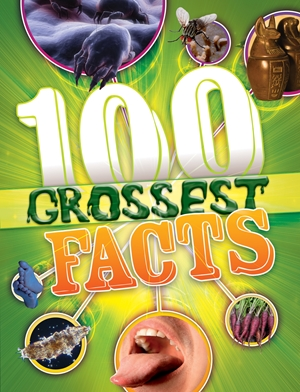 The 100 Grossest Facts