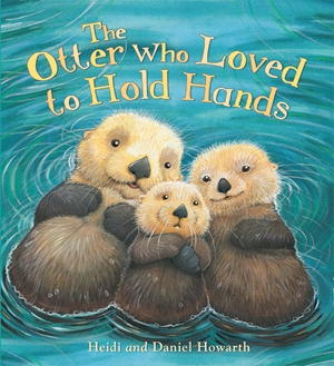 Storytime: The Otter Who Loved to Hold Hands