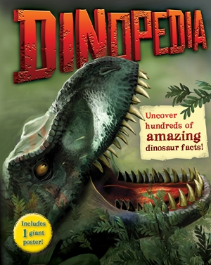 Dinopedia Uncover hundreds of amazing dinosaur facts + FREE poster!