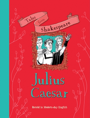 Tales from Shakespeare: Julius Caesar