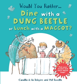 Would You Rather Dine with a Dung Beetle or Lunch with a Maggot?