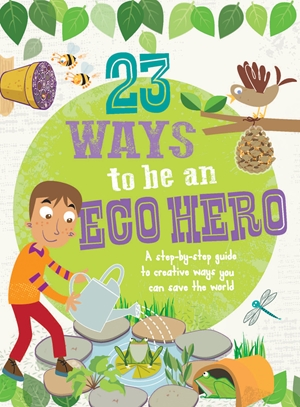 Cover of 23 Ways to Be an Eco Hero 9781609929213