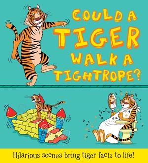 Could a Tiger Walk a Tightrope?