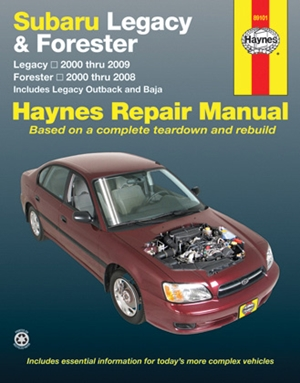 Subaru Legacy 2000 thru 2009 & Forester 2000 thru 2008 Haynes Repair Manual