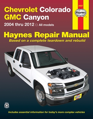 Chevrolet Colorado & GMC Canyon 2004 thru 2012 Haynes Repair Manual