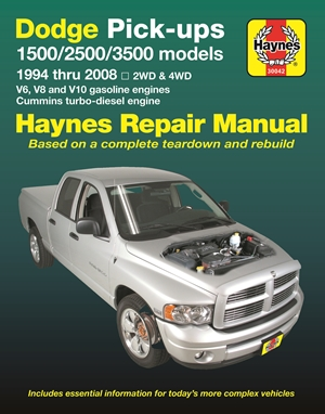 Dodge 1500, 2500 & 3500 Pick-ups (94-08) with V6, V8 & V10 Gas & Cummins turbo-diesel, 2WD & 4WD Haynes Repair Manual (Does not include specific to SRT-10 models).