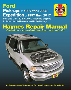 Ford Pickups, Expedition, Lincoln Nav 2WD & 4WD Gas F-150 (97-03), F-150 Heritage (04), F-250 (97-99), Expedition (97-17), Navigator (98-17) Haynes Repair Manual