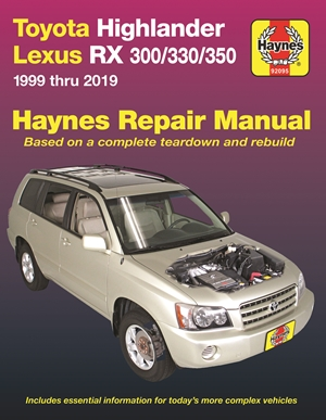 Toyota Highlander Lexus RX 300/330/350 1999 thru 2019 Haynes Repair Manual