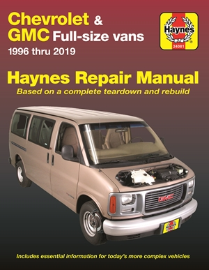 Chevrolet & GMC Full-size Vans 1996 thru 2019 Haynes Repair Manual