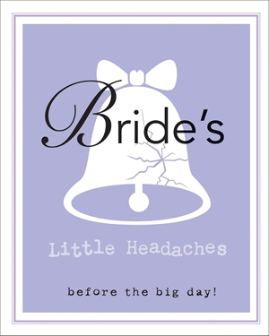Bride's Little Headaches