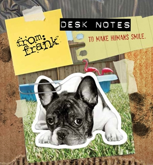 From Frank Desk Notes To Make Humans Smile