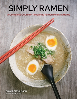 Simply Ramen A Complete Course in Preparing Ramen Meals at Home