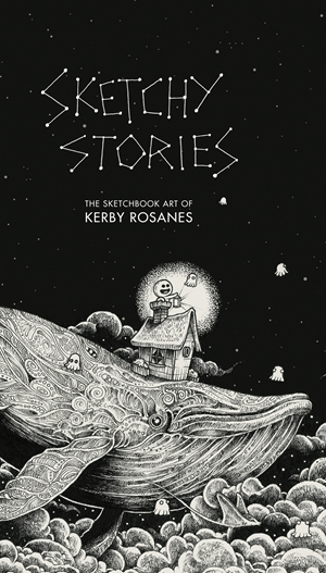 Sketchy Stories The Sketchbook Art of Kerby Rosanes