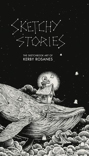 Sketchy Stories The Sketchbook Art of Kerby Rosanes