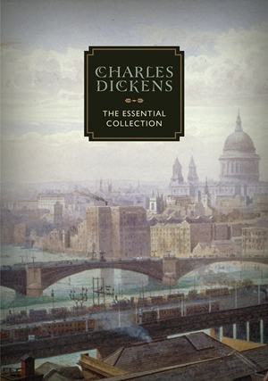 Charles Dickens The Essential Collection