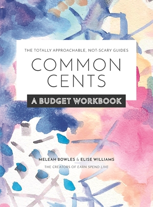 Common Cents A Budget Workbook - The Totally Approachable, Not-Scary Guides