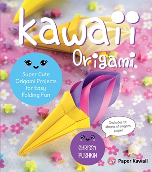 Kawaii Origami Super Cute Origami Projects for Easy Folding Fun