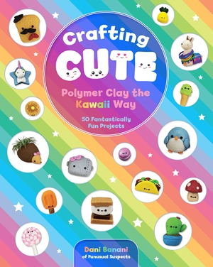 Crafting Cute Polymer Clay the Kawaii Way