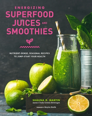Energizing Superfood Juices and Smoothies