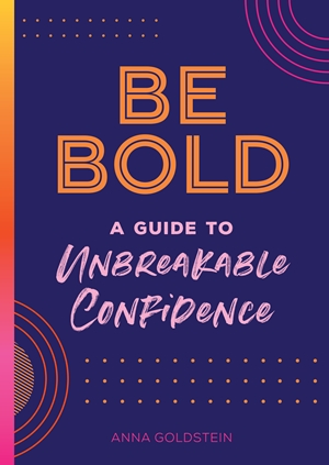 Be Bold, Be You